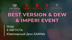 05.08. Ексклюзивний захід BEST VERSION&DEW&ImperI EVENT.