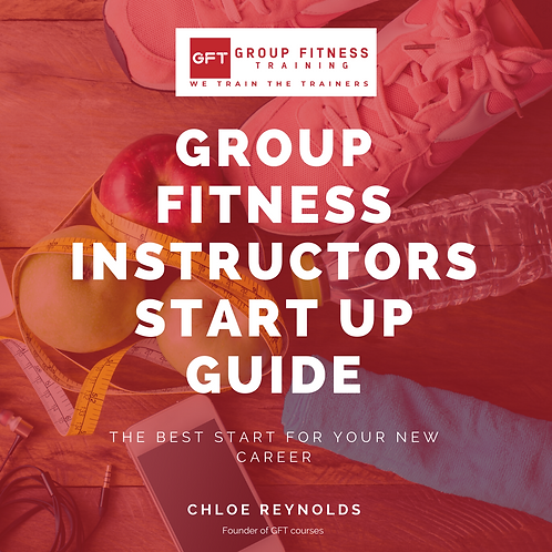 The Group Fitness Instructors Start Up Guide
