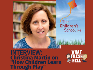 "Christina Martin Speaks on Play-Based Learning for ""What Fresh Hell"" Parenting Podcast"