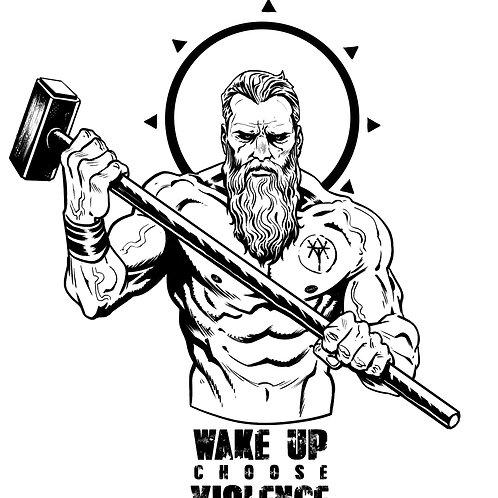 Unisex Wake up, choose violence T Shirt