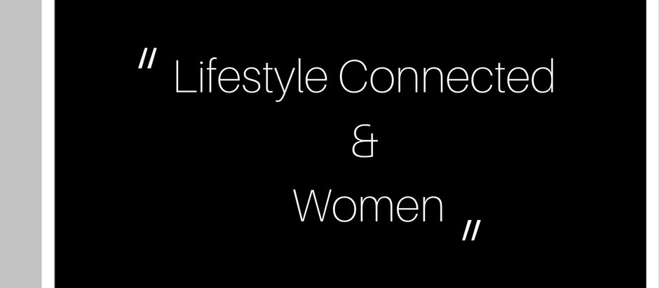 Lifestyle Connected & Women