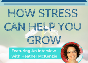 How stress can help you grow