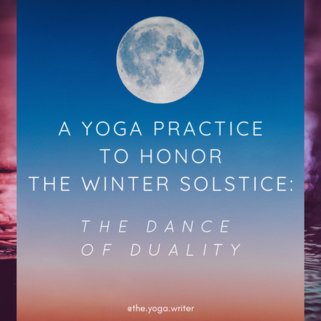 Yoga Poses to Honor the Winter Solstice: The Dance of Duality