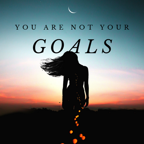 You Are Not Your Goals: Shadow Stories of Time & Self-Worth