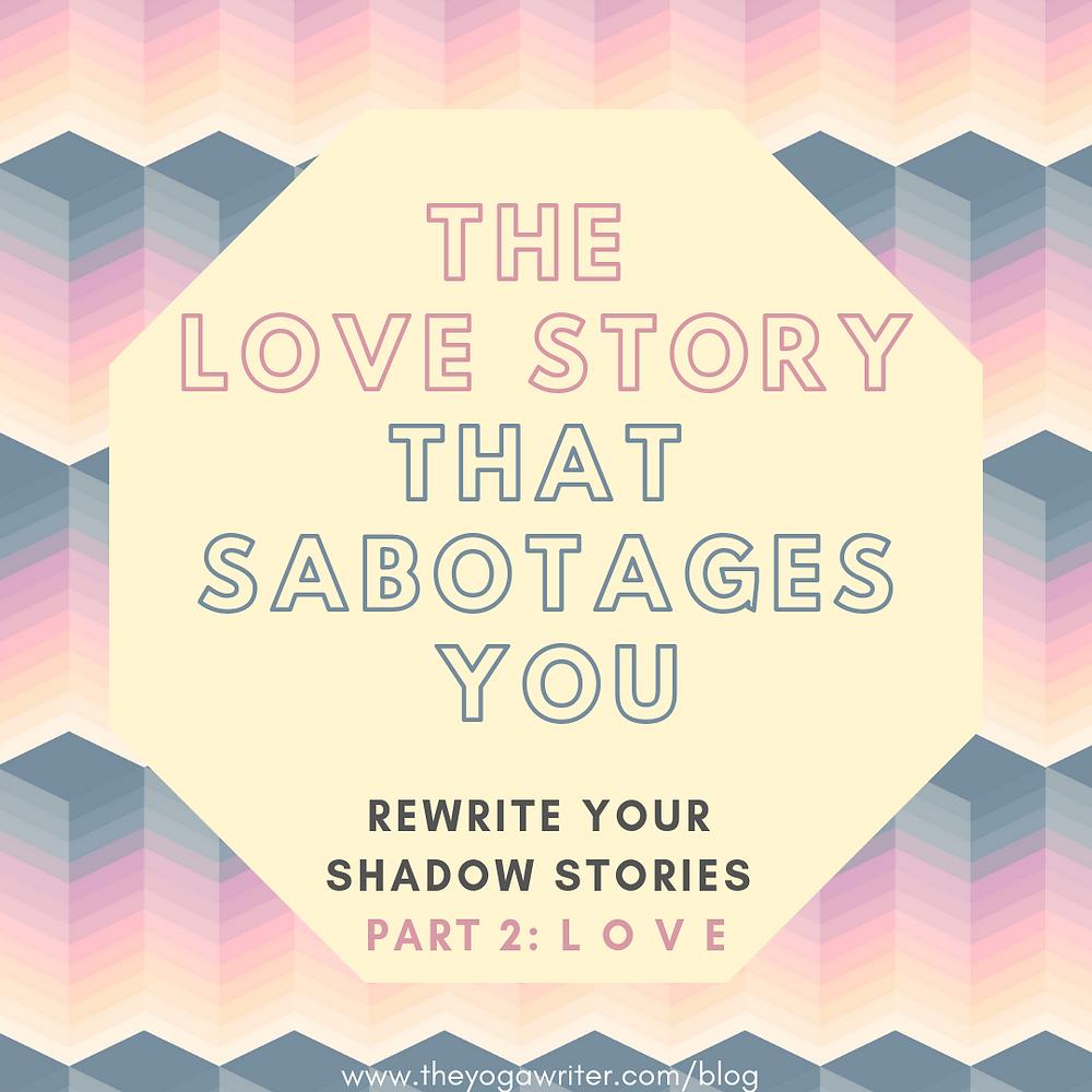 Shadow Work: Love Story Sabotage