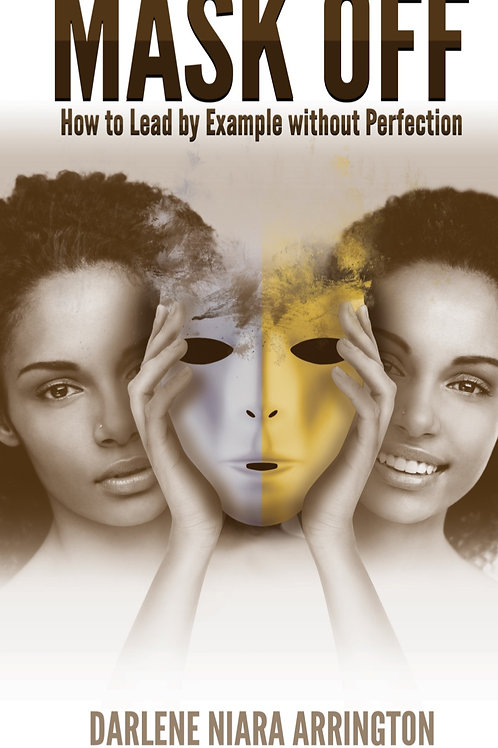 Mask Off: How to Lead by Example without Perfection