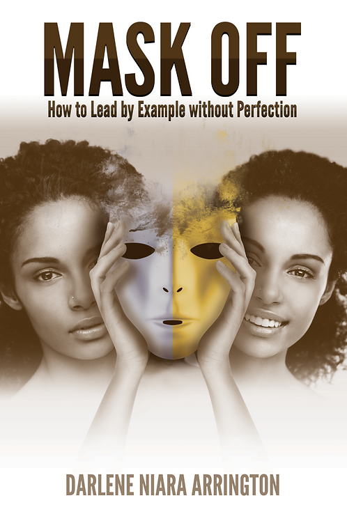 Mask Off: How to Lead by Example without Perfection Book