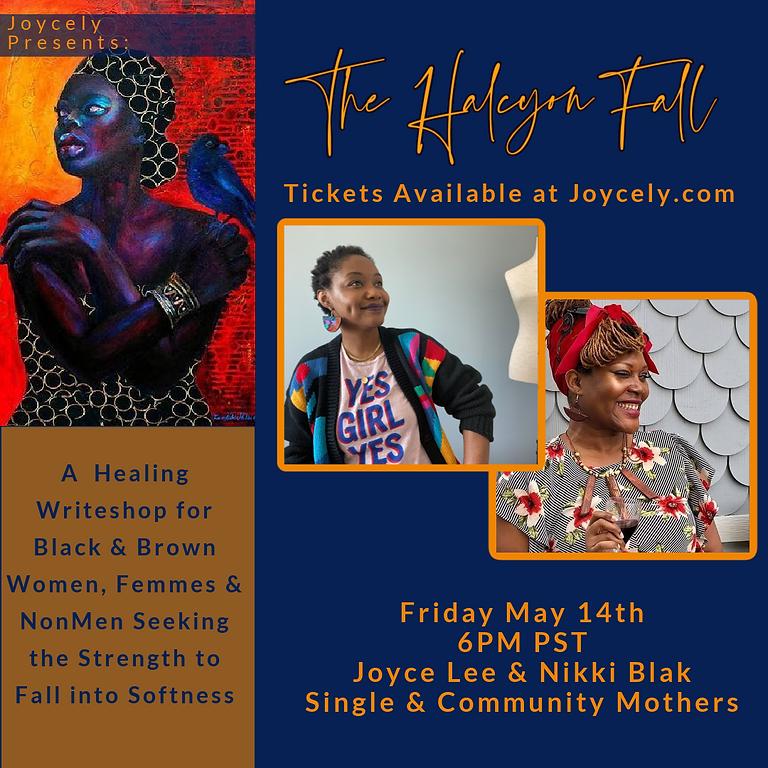 The Halcyon Fall: Single & Community Mothers w/ Nikki Blak