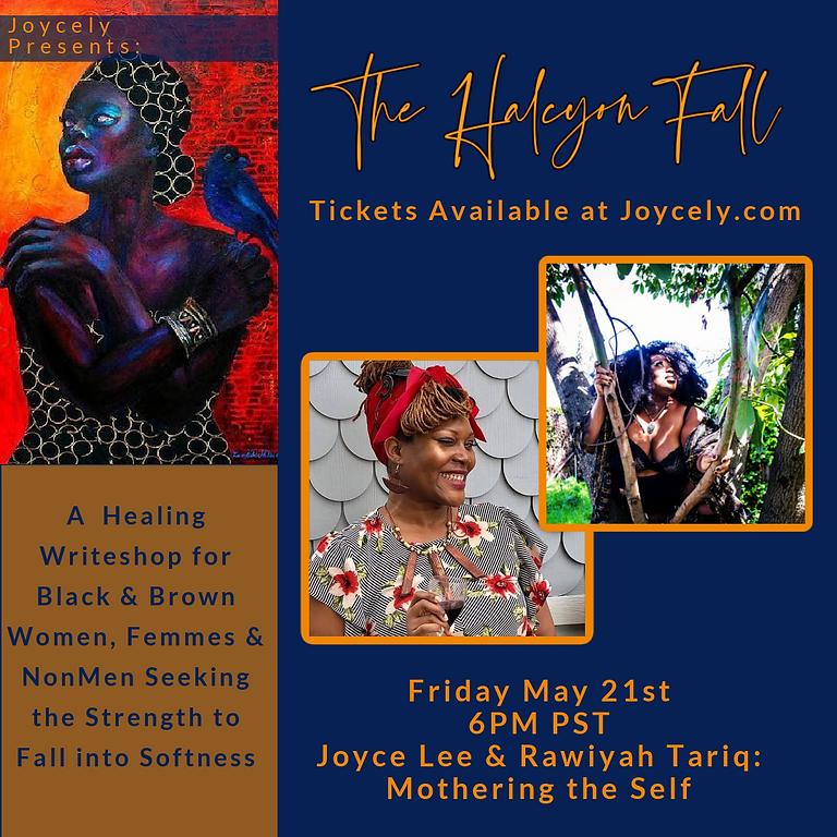 The Halcyon Fall: Mothering the Self w/ Rawiyah Tariq