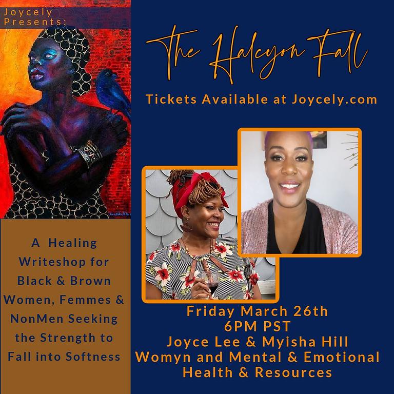The Halcyon Fall: Womyn & Mental & Emotional Health Awareness w/ Myisha Hill