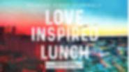 Love inspired lunch.jpg