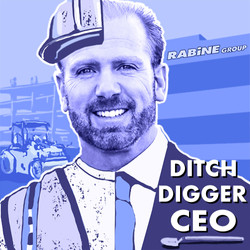 Ditch Digger CEO Podcast