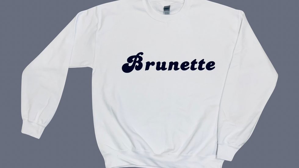 Brunette - Crewneck