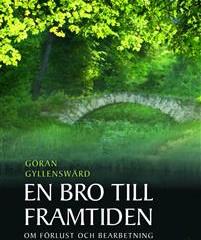 """""""En bro till framtiden"""" skriven av psykolog och psykoterapeut Göran Gyllenswärd"""