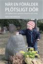 Hopp och råd till familjer som drabbats av förälders död