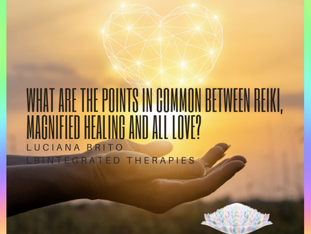What are the points in common between Reiki, Magnified Healing® and All Love?