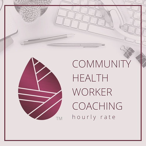 CHW Coaching | Hourly Rate