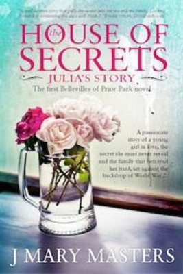 The House of Secrets Julia's Story by J Mary Masters