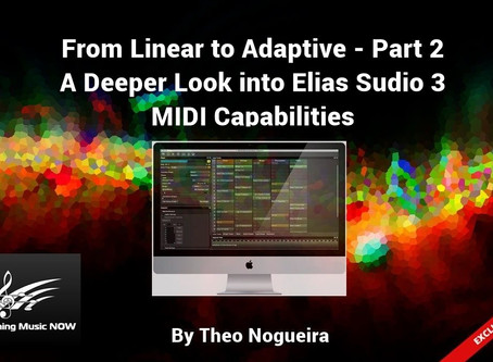 From Linear to Adaptive - A Deeper look into Elias Studio 3 MIDI Capabilities