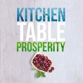 Kitchen Table Prosperity