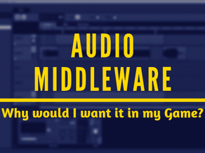 Audio Middleware: Why would I want it in my game?