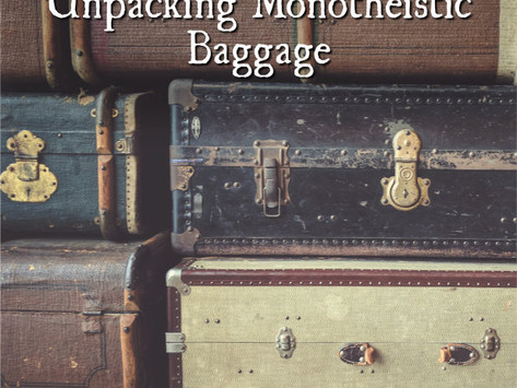 From One to Many: Unpacking Monotheistic Baggage
