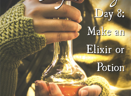 Plant Spirit Ally Challenge, Day 8: Make an Elixir or Potion