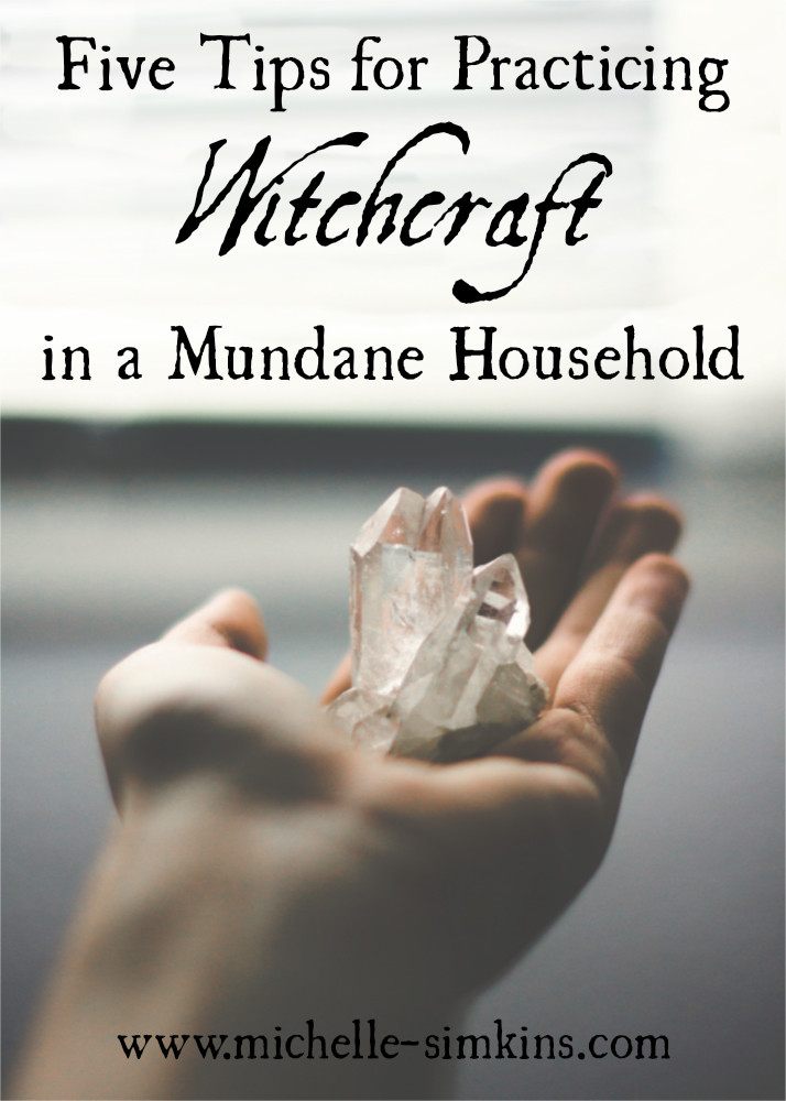Five Tips for Practicing Witchcraft in a Mundane Household