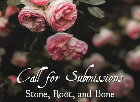 Call for Submissions: Stone, Root, and Bone Issue Number 3