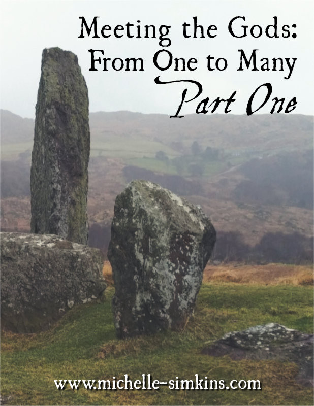 """Standing stone in the hills with the words """"Meeting the Gods: From One to Many, Part 1"""
