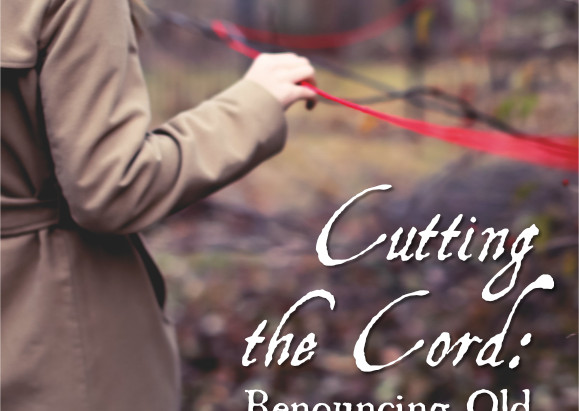 Cutting the Cord: Renouncing Old Religious Ties