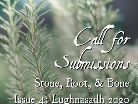 Call for Submissions: Stone, Root, and Bone Issue Number 4