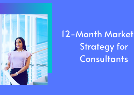 12-Month Marketing Strategy for Consultants