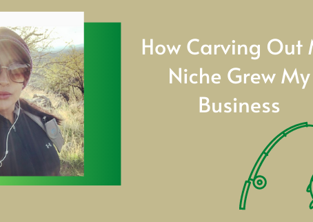 How Carving Out My Niche Grew My Business