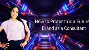 How to Protect Your Brand & Future as a Consultant