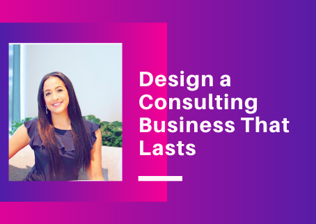 Design a Consulting Business That Lasts