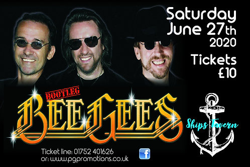 THE BEE GEES - 27th JUNE 2020 - THE SHIPS TAVERN - ELBURTON. Plus Support