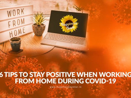 6 Tips to Stay Positive When Working from Home during COVID-19