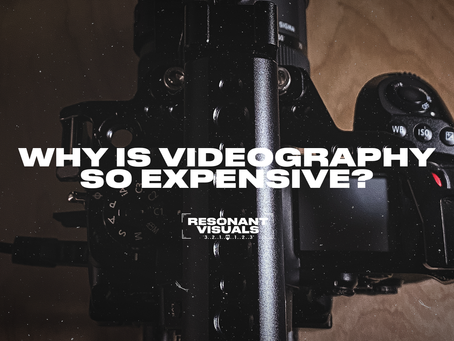 Why is Videography Expensive?