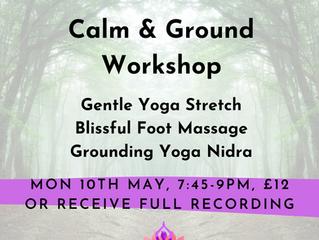 Calm & Ground Workshop: Yoga | Foot Massage | Yoga Nidra (Yogic Sleep)