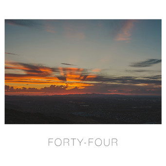 FOURTY-FOUR