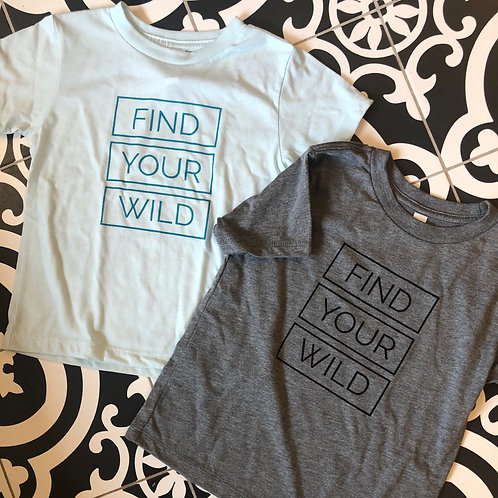 Toddler - FIND YOUR WILD Tees