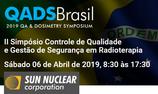 II Simpósio de Controle de Qualidade e Gestão de Segurança em Radioterapia – QADS Brasil.