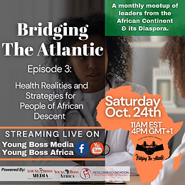 Bridging the Atlantic: Episdoe 3_ Health of the Global Black Community