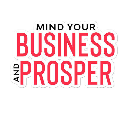 Mind Your Business and Prosper stickers