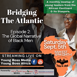 Bridging the Atlantic Eps 2: The Global Narrative of Black Men
