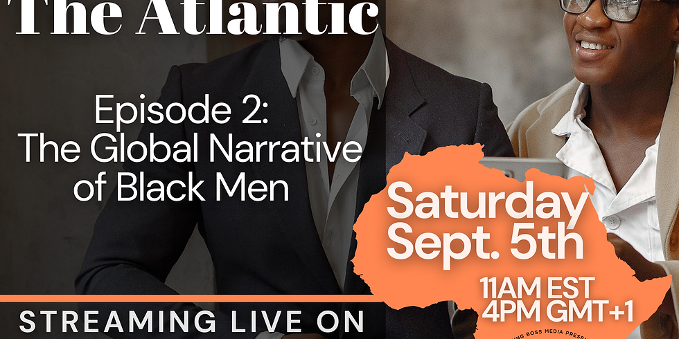 Bridging the Atlantic Eps 2: The Global Narrative of Black Men