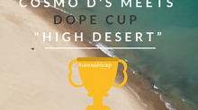 HIGH TIMES MEETS DOPE MAGAZINE AND COSMO D'S MEETS DOPE CUP!