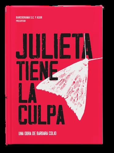 Fanzine para la puesta en escena Julieta tiene la culpa.