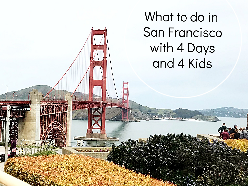 San Francisco itinerary with kids 4 days